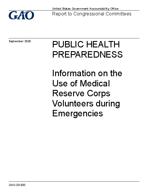 공중 보건 준비 : 비상상황 동안 의무대 활용에 관한 정보 (Public Health Preparedness: Information on the Use of Medical Reserve Corps Volunteers during Emergencies)(2020)