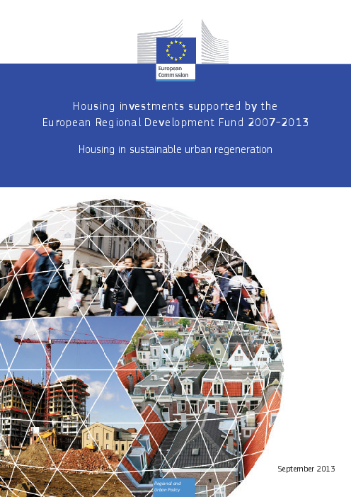 Housing investments supported by the european regional development fund 2007-2013: Housing in sustainable urban regeneration