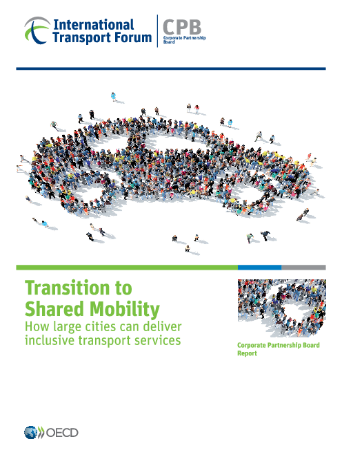 공유 교통으로의 전환 : 대도시들의 포용적 교통서비스 제공 방법 (Transition to shared mobility: How large cities can deliver inclusive transport services)