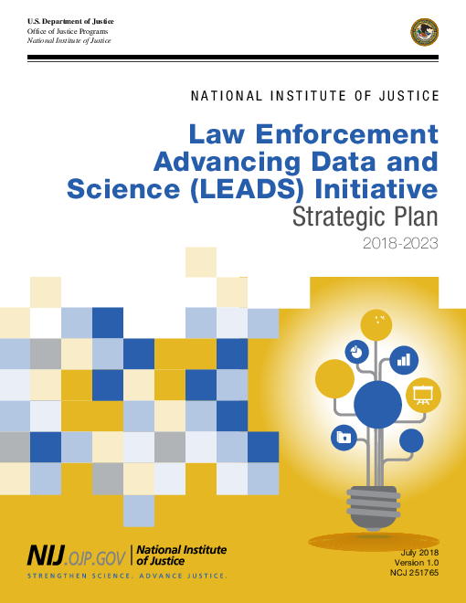 법 집행 강화 데이터 및 과학 이니셔티브 : 2018-23년 전략 계획 (Law Enforcement Advancing Data and Science (LEADS) Initiative: Strategic Plan 2018-2023)