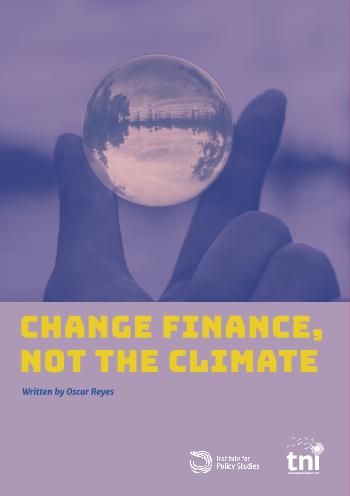 기후가 아닌 금융 시스템의 변화 (Change Finance, Not the Climate) 보고서 표지