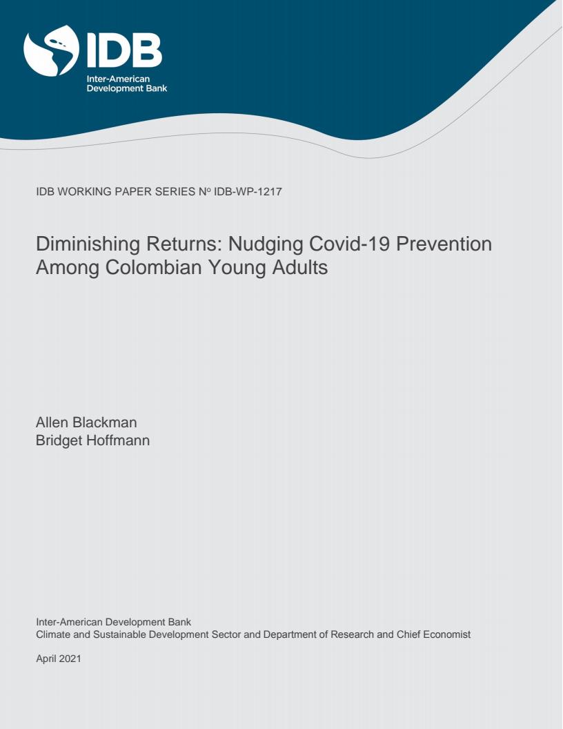효용 체감 : 콜롬비아 청년층의 코로나19 예방 조치에 대한 설득 (Diminishing Returns: Nudging Covid-19 Prevention Among Colombian Young Adults) 보고서 표지