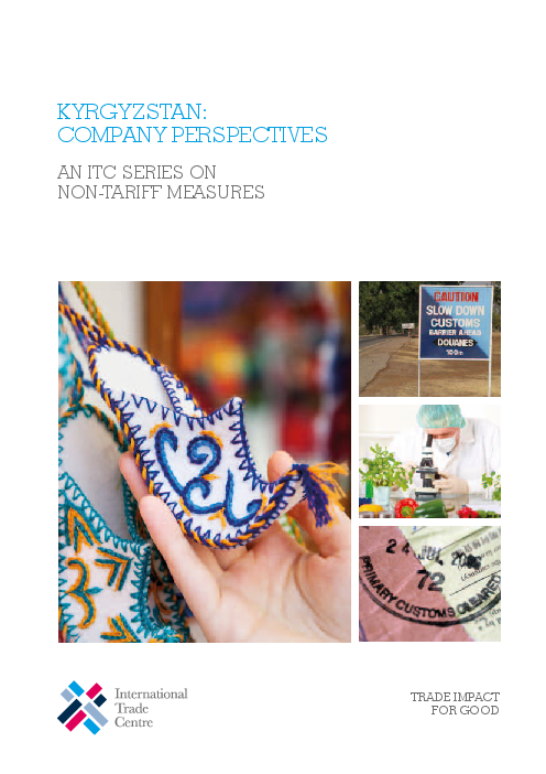 Kyrgyzstan: Company Perspectives: An ITC Series on Non-Tariff Measures
