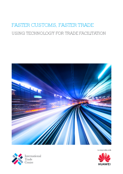 Faster customs, faster trade: Using technology for trade facilitation