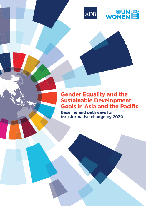 Gender Equality and the Sustainable Development Goals in Asia and the Pacific: Baseline and Pathways for Transformative Change by 2030
