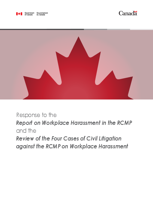 Response to the Report on Workplace Harassment in the RCMP and the Review of Four Cases of Civil Litigation against the RCMP on Workplace Harassment