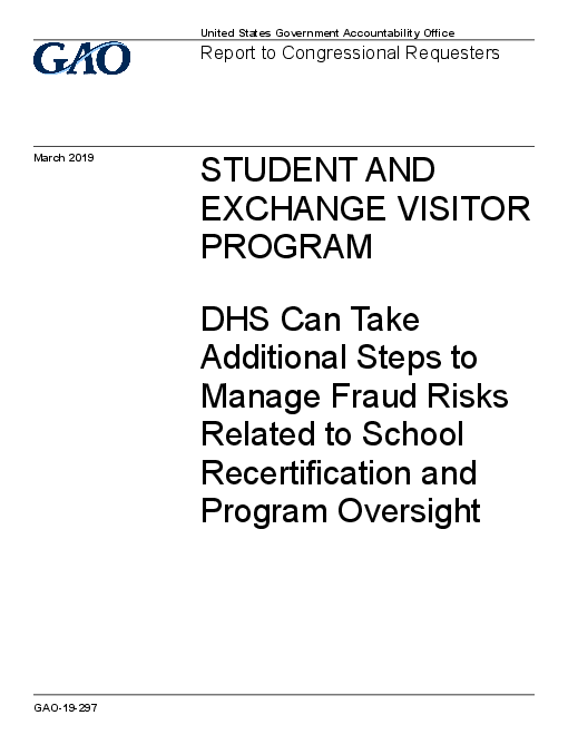 Student and Exchange Visitor Program: DHS Can Take Additional Steps to Manage Fraud Risks Related to School Recertification and Program Oversight