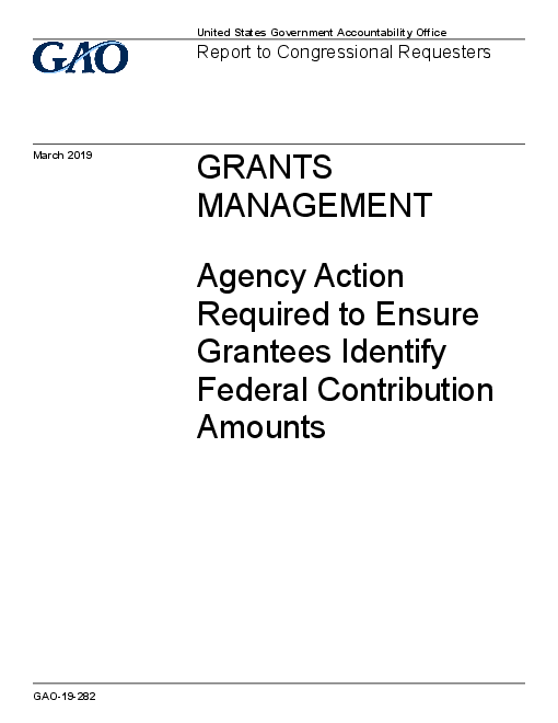 Grants Management: Agency Action Required to Ensure Grantees Identify Federal Contribution Amounts