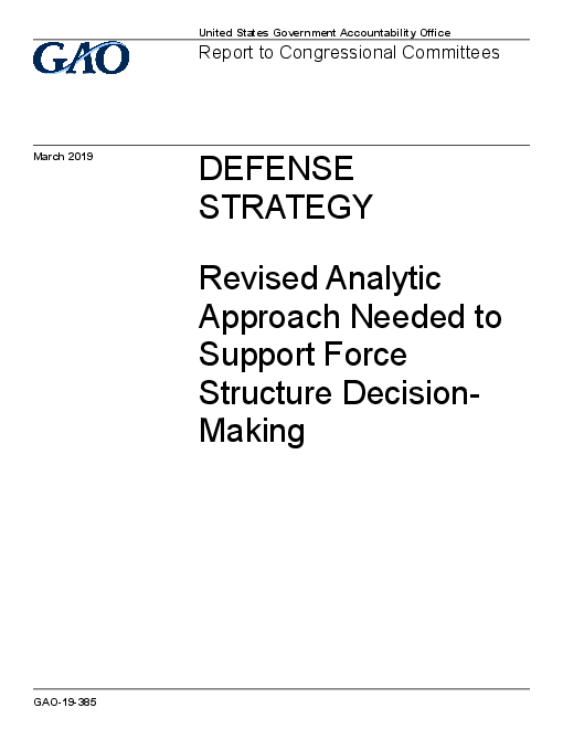 Defense Strategy: Revised Analytic Approach Needed to Support Force Structure Decision-Making