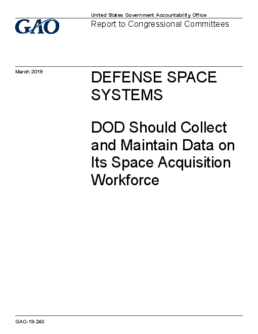 Defense Space Systems: DOD Should Collect and Maintain Data on Its Space Acquisition Workforce