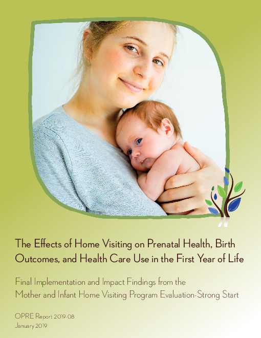 """The Effects of Home Visiting on Prenatal <span class=""""accent"""">Health</span>, Birth Outcomes, and <span class=""""accent"""">Health</span> Care Use in the First Year of Life: Final Implementation and Impact Findings from the Mother and Infant Home Visiting Program Evaluation-Strong Start"""