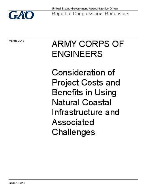 Army Corps of Engineers: Consideration of Project Costs and Benefits in Using Natural Coastal Infrastructure and Associated Challenges