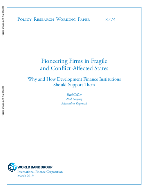 Pioneering Firms in Fragile and Conflict-Affected States: Why and How Development Finance Institutions Should Support Them
