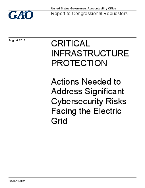 Critical Infrastructure Protection: Actions Needed to Address Significant Cybersecurity Risks Facing the Electric Grid