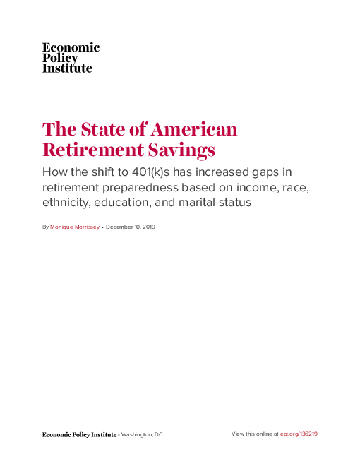 The State of American Retirement Savings: How the shift to 401(k)s has increased gaps in retirement preparedness based on income, race, ethnicity, education, and marital status