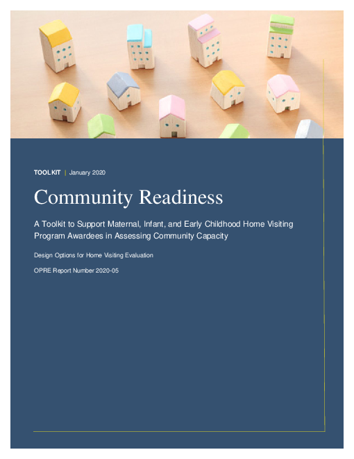 Community Readiness: A Toolkit to Support Maternal, Infant, and Early Childhood Home Visiting Program Awardees in Assessing Community Capacity