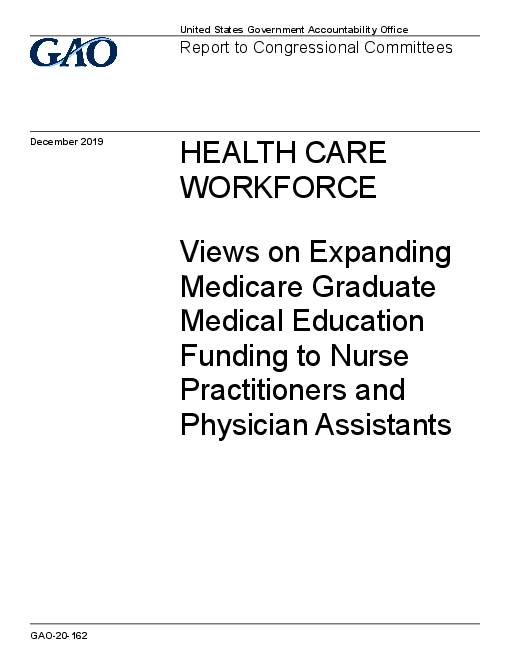Health Care Workforce: Views on Expanding Medicare Graduate Medical Education Funding to Nurse Practitioners and Physician Assistants