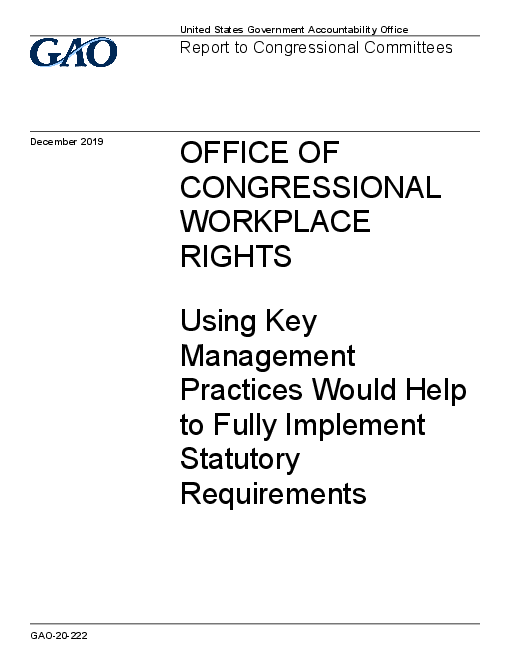 Office of Congressional Workplace Rights: Using Key Management Practices Would Help to Fully Implement Statutory Requirements