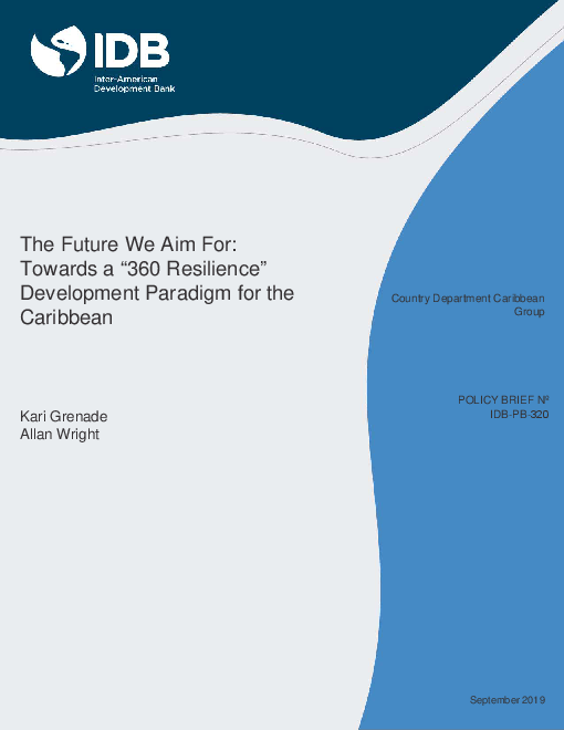"""The Future We Aim for: Towards a """"360 Resilience"""" Development Paradigm for the Caribbean"""