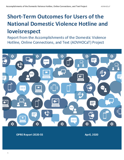 Short-Term Outcomes for Users of the National Domestic Violence Hotline and loveisrespect: Report from the Accomplishments of the Domestic Violence Hotline, Online Connections, and Text (ADVHOCaT) Project